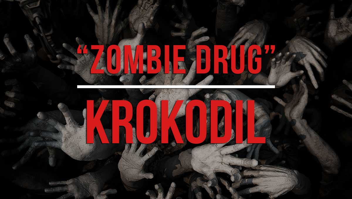 the Zombie Drug - What is it? What does it do? Where is it from?